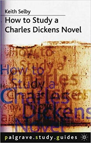 how to study a charles dickens novel, keith selby